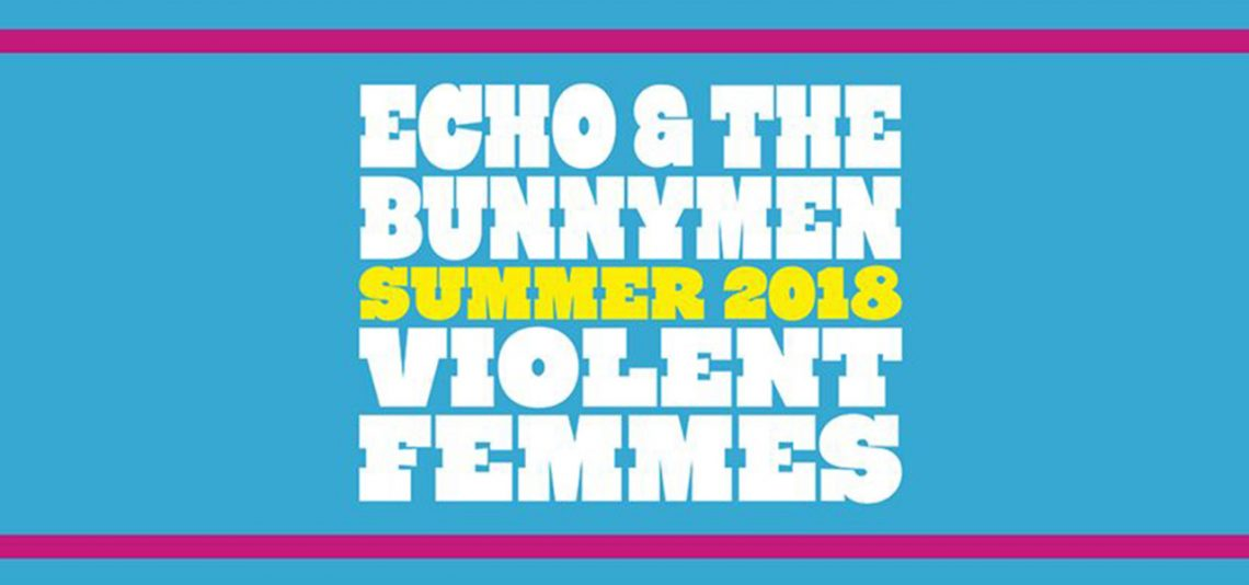 Violent Femmes' + Echo and the Bunnymen