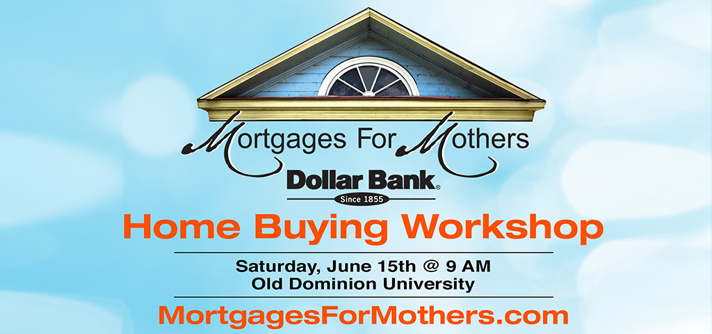 Dollar Bank's Free Mortgages For Mothers Home Buying Workshop